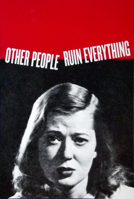 "An upset woman with the caption ""Other People Ruin Everything"""