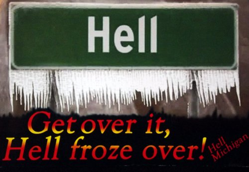 Postcard of a street sign saying Hell with icicles and the message Get over it Hell froze over