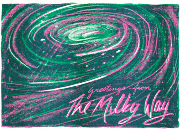 Cosmic swirl of greens and pinks with caption Greetings from the Milky Way